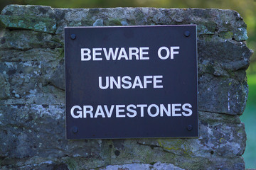 beware of unsafe gravestones
