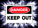danger, keep out poster
