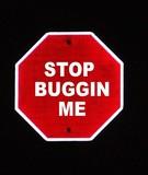 stop buggin me poster