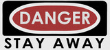 danger, stay away poster