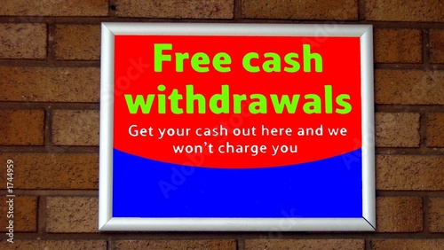 sign.free cash withdrawals.no charge/interest
