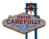 las vegas strip drive carefully sign poster