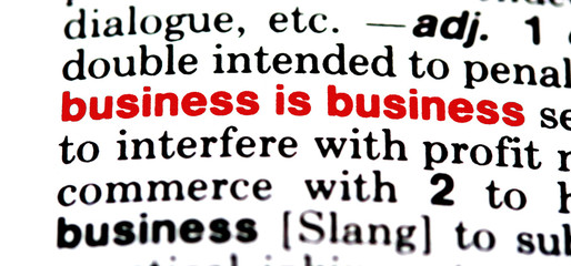 business is business - cliche
