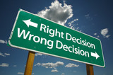 Right Decision, Wrong Decision Road Sign poster