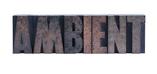 the word 'ambient' in letterpress wood type
