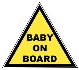 yellow sign with words - baby on board - illustration