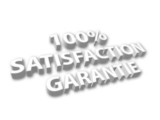 """""""100% Satisfaction Garantie"""""""