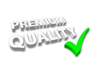 """""""Premium Quality"""""""