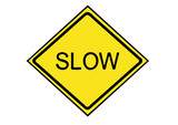 yellow slow down sign poster