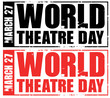 march 27 - world theatre day