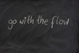 go with the flow phrase on blackboard poster