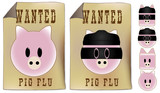 Swine flu Wanted sign poster