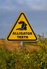 Alligator Teeth Sign