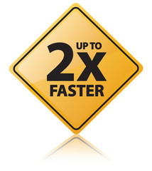 2 Times Faster Sign