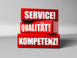 Service! Qualität! Kompetenz!