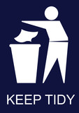 Mandatory Keep Tidy Sign poster