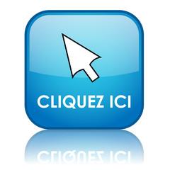 """Bouton carré """"CLIQUEZ ICI"""" avec reflet (bleu)"""