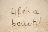 Life`s a beach handwritten in sand for natural, poster