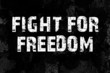 Fight for fredom