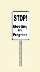 Stop sign Meeting in Progress
