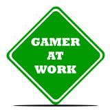 Gamer at work sign poster