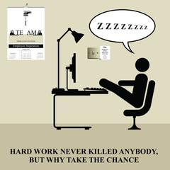 Hard work never killed anybody humour