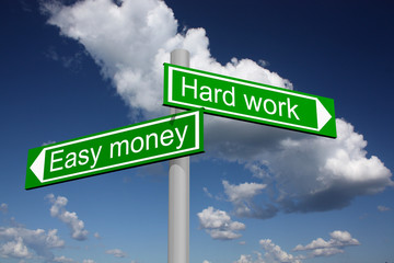 Signpost for easy money and hard work