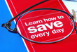 Focus on learning how to save money everyday