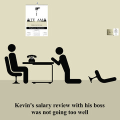 Kevins salary review was not going too well