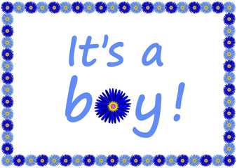 """It's a boy"" Card (Birth Baby Flowers Blue Family New Vector)"