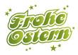 Frohe Ostern - Schriftzug  in grün