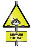 Beware the cat warning sign mounted on post poster