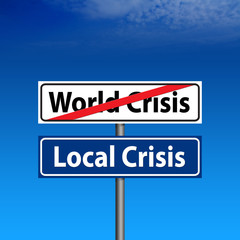 Road Sign The end of World crisis, start local