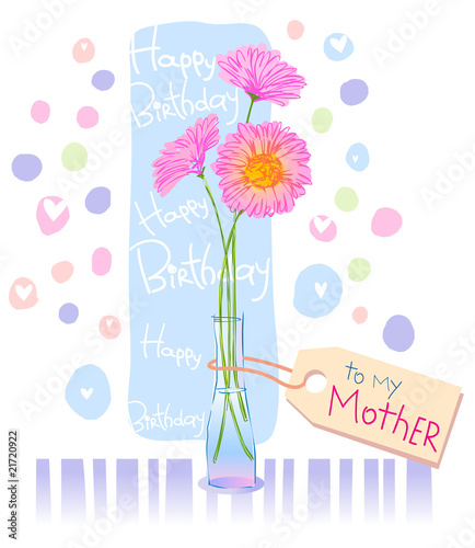 to mother, for a Birthday or Mother's day, poust card