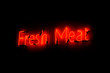 Fresh Meat neon sign
