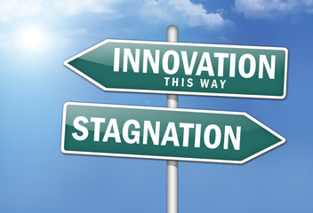 "Way Signs ""Innovation, This Way - Stagnation"""