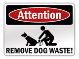 "Advisory Sign ""Attention - Remove dog waste!"""