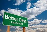 Better Days Green Road Sign poster