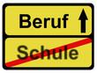 Schild BERUF - SCHULE
