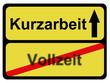 Schild KURZARBEIT - VOLLZEIT