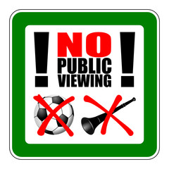 sign no public viewing I