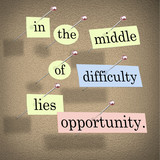 In the Middle of Difficulty Lies Opportunity poster