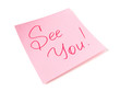 See you message on pink sticker