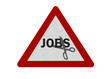Photo realistic 'jobs cuts' sign, isolated on white