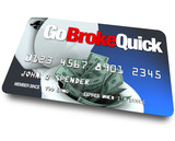 Credit Card - Go Broke Quick poster