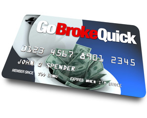 Credit Card - Go Broke Quick