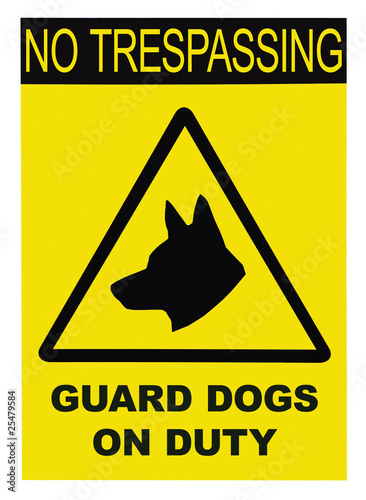 Yellow and black No Trespassing Guard Dogs On Duty Text Sign