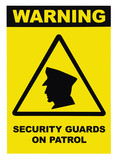 Security guards on patrol warning text sign yellow