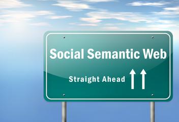 "Highway Signpost ""Social Semantic Web - Straight Ahead"""