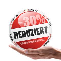 Bis 30% reduziert - solange Vorrat reicht!
